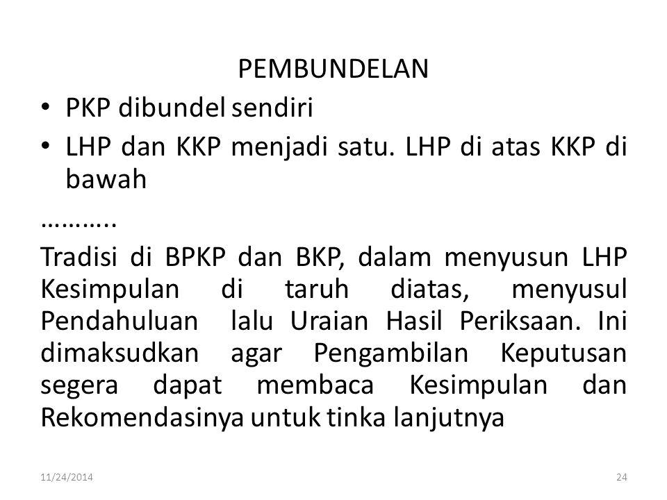 LHP dan KKP menjadi satu. LHP di atas KKP di bawah ………..
