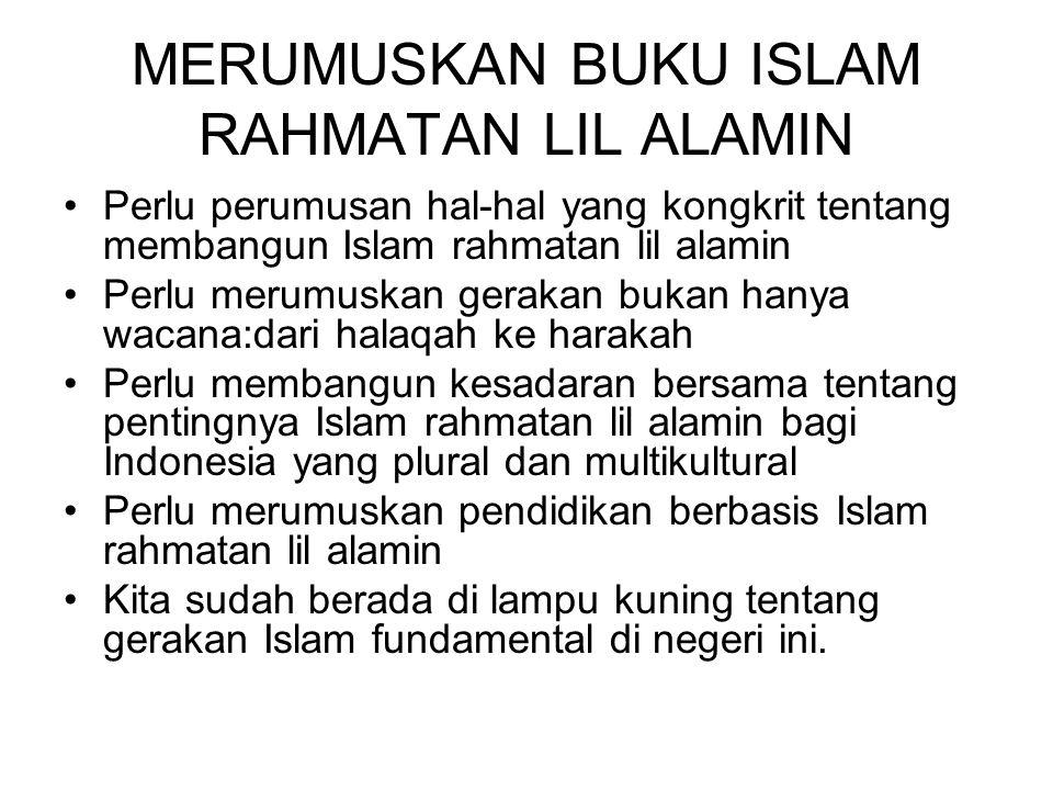 MERUMUSKAN BUKU ISLAM RAHMATAN LIL ALAMIN