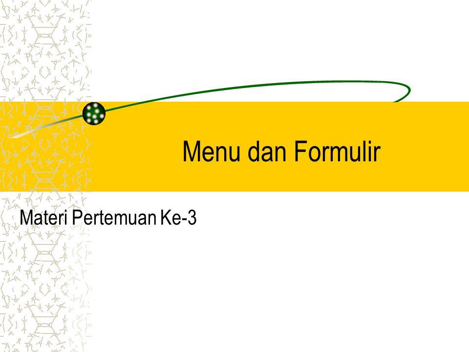 Menu dan Formulir Materi Pertemuan Ke-3