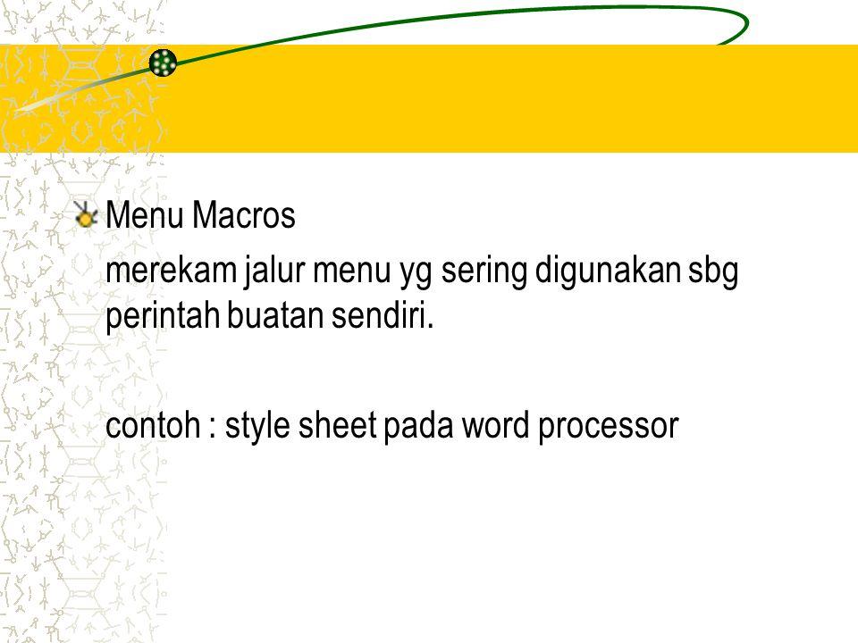 Menu Macros merekam jalur menu yg sering digunakan sbg perintah buatan sendiri.