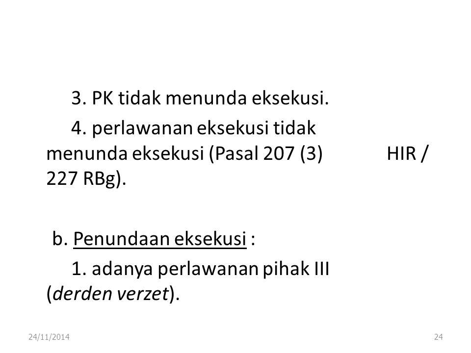 3. PK tidak menunda eksekusi. 4