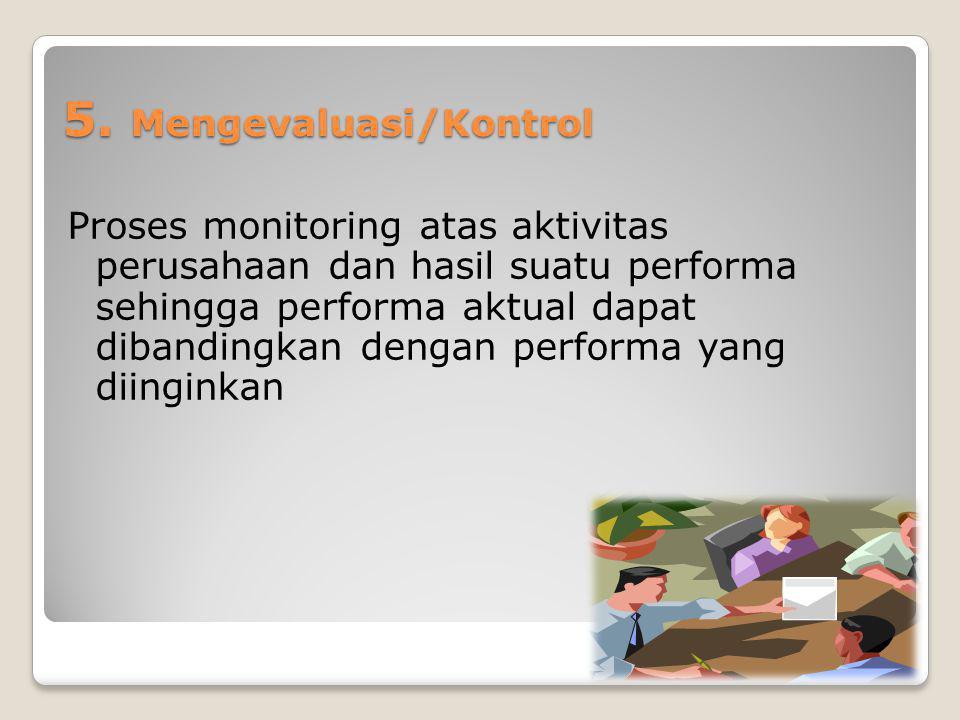 5. Mengevaluasi/Kontrol