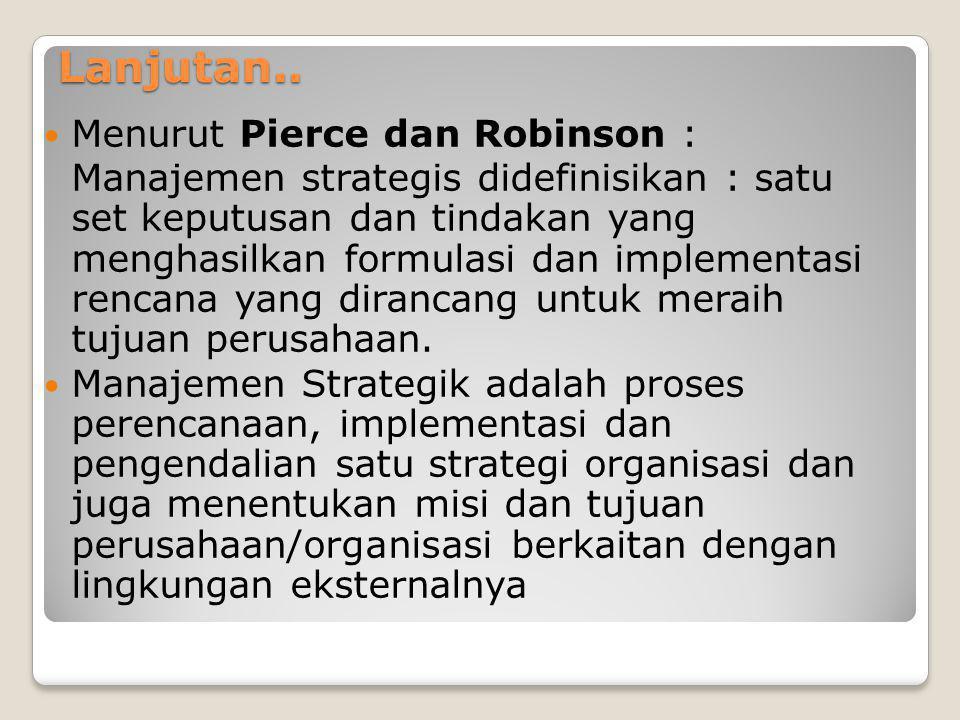 Lanjutan.. Menurut Pierce dan Robinson :