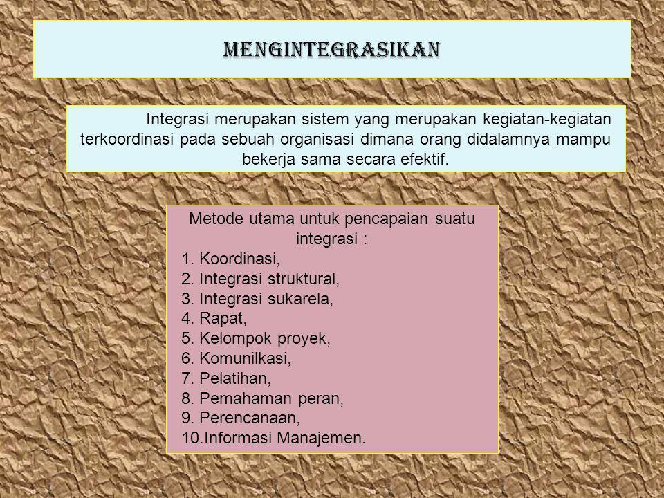 Metode utama untuk pencapaian suatu integrasi :