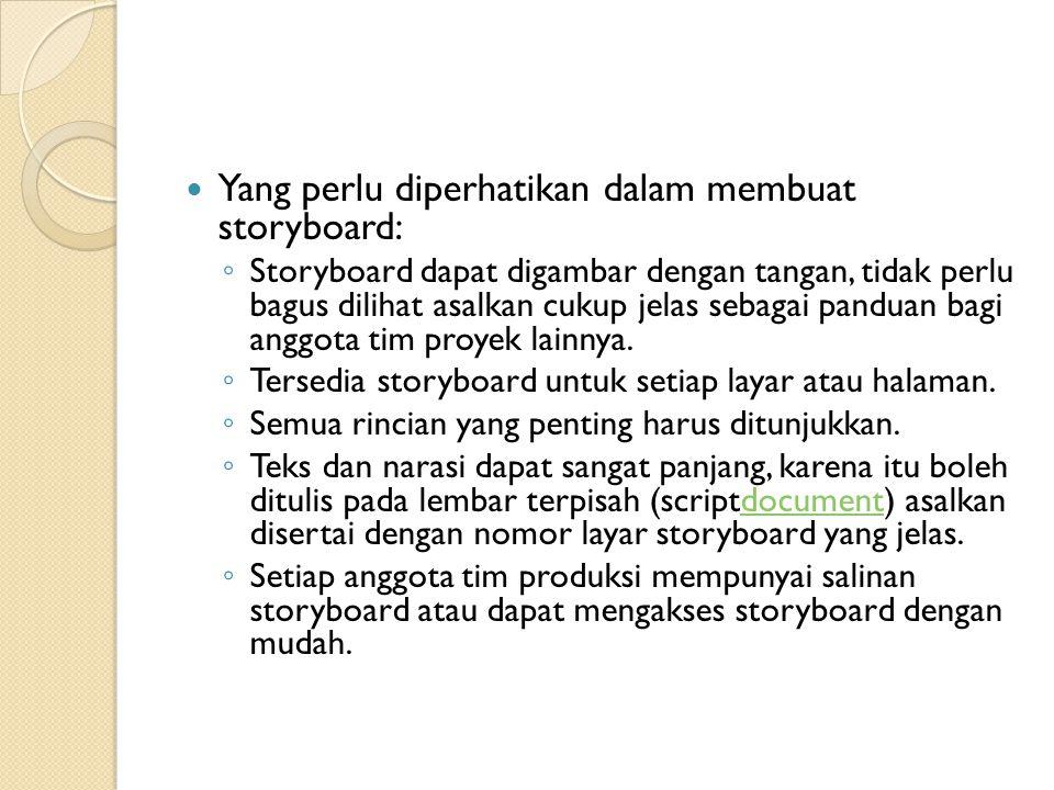 Yang perlu diperhatikan dalam membuat storyboard:
