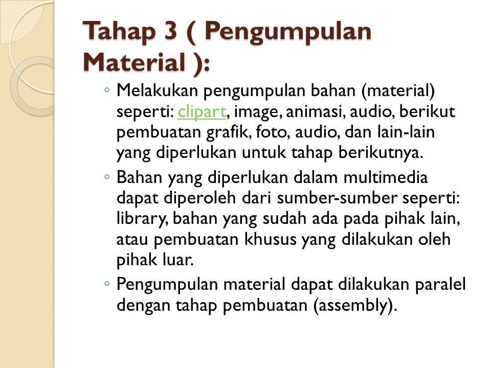 Tahap 3 ( Pengumpulan Material ):