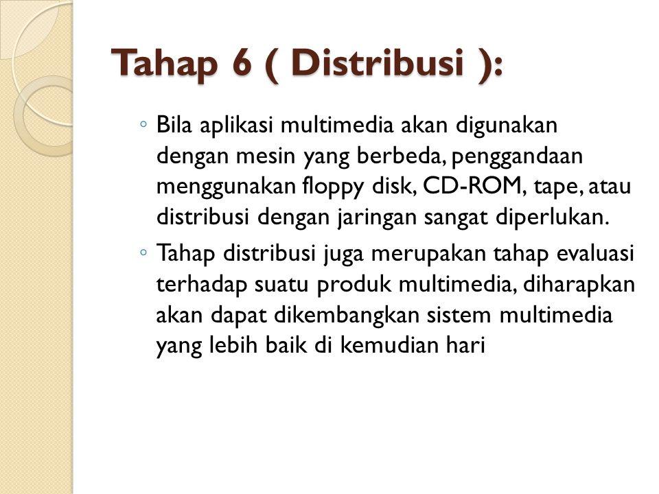 Tahap 6 ( Distribusi ):