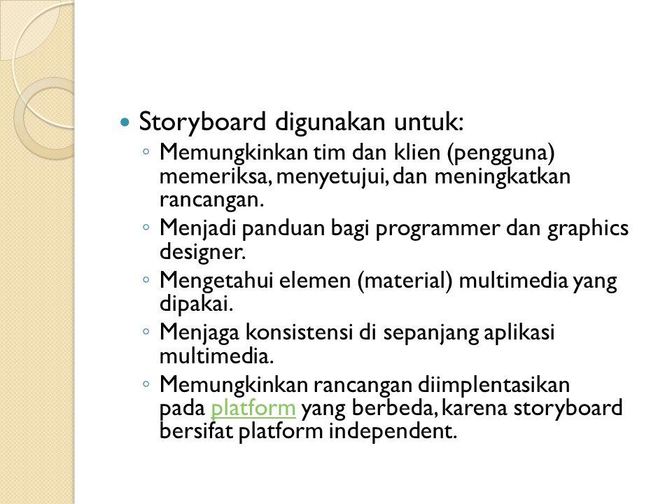 Storyboard digunakan untuk: