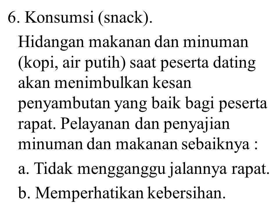 6. Konsumsi (snack).