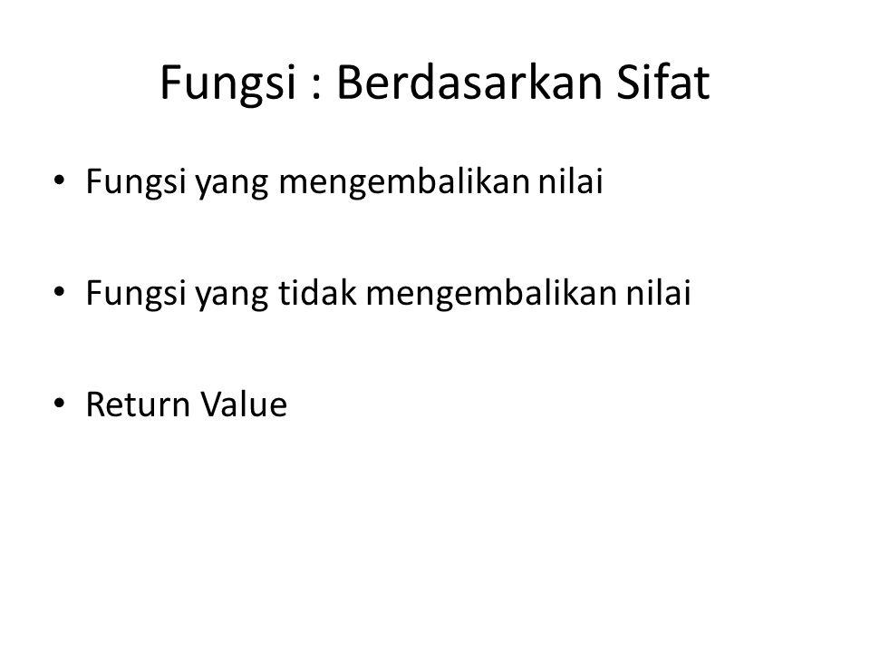 Fungsi : Berdasarkan Sifat