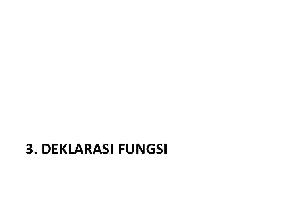 3. Deklarasi fungsi