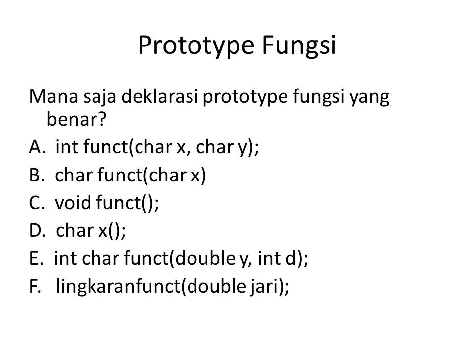 Prototype Fungsi Mana saja deklarasi prototype fungsi yang benar