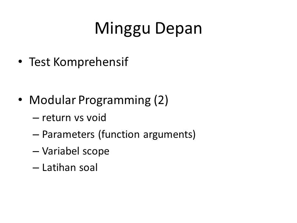 Minggu Depan Test Komprehensif Modular Programming (2) return vs void