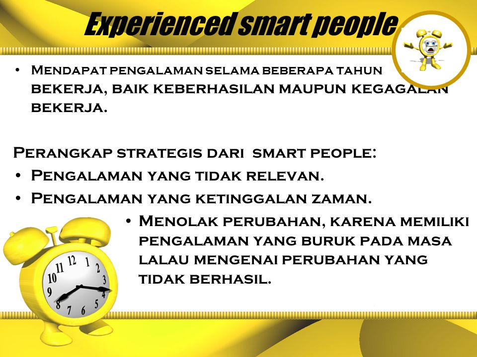 Experienced smart people