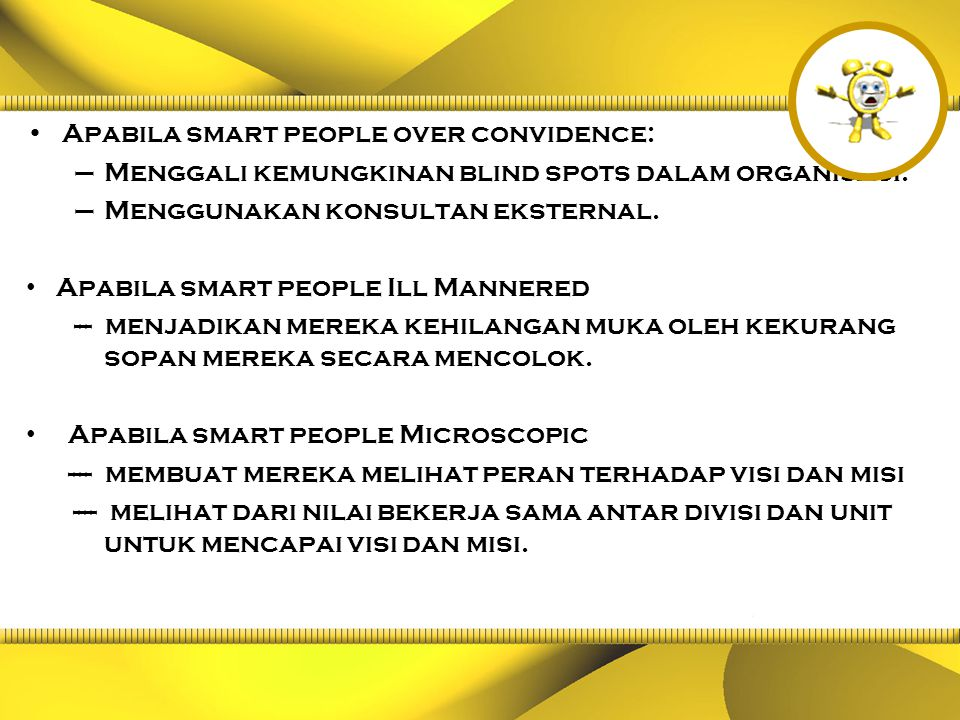 Apabila smart people over convidence: