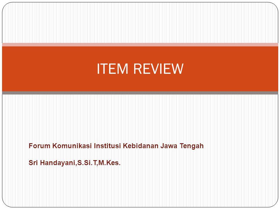 ITEM REVIEW Forum Komunikasi Institusi Kebidanan Jawa Tengah