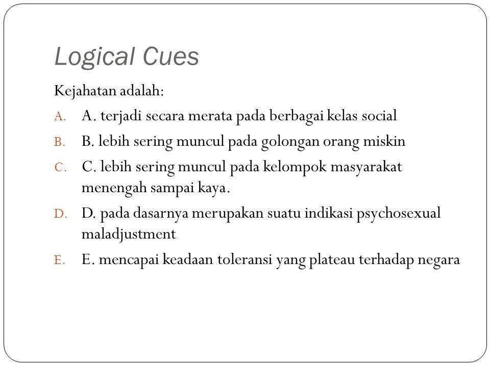 Logical Cues Kejahatan adalah: