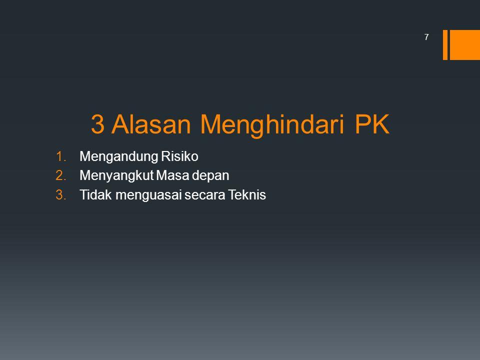 3 Alasan Menghindari PK Mengandung Risiko Menyangkut Masa depan