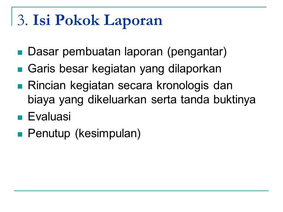 3. Isi Pokok Laporan Dasar pembuatan laporan (pengantar)