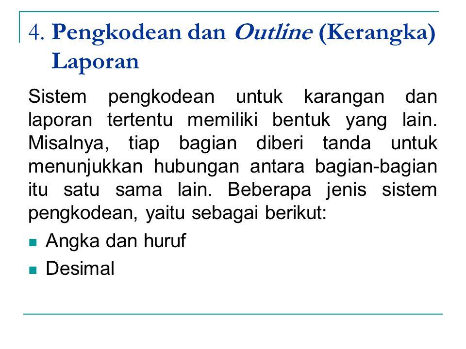 4. Pengkodean dan Outline (Kerangka) Laporan