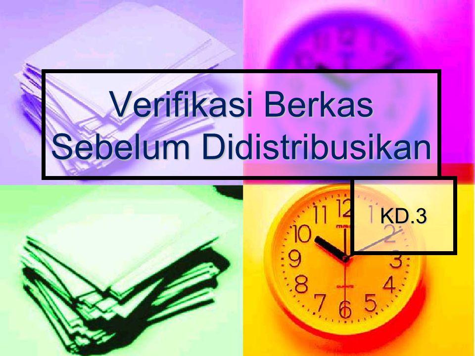 Verifikasi Berkas Sebelum Didistribusikan