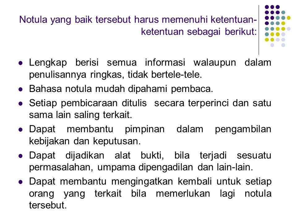 Notula yang baik tersebut harus memenuhi ketentuan-ketentuan sebagai berikut:
