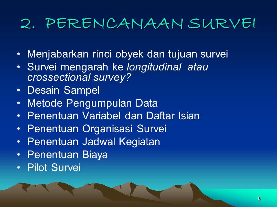 2. PERENCANAAN SURVEI Menjabarkan rinci obyek dan tujuan survei