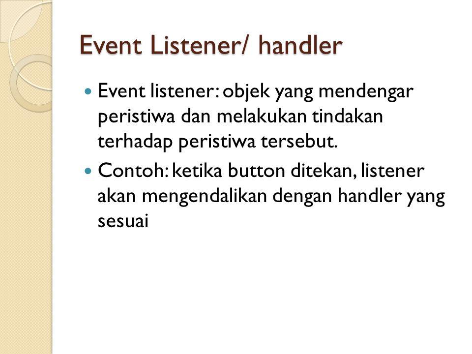 Event Listener/ handler