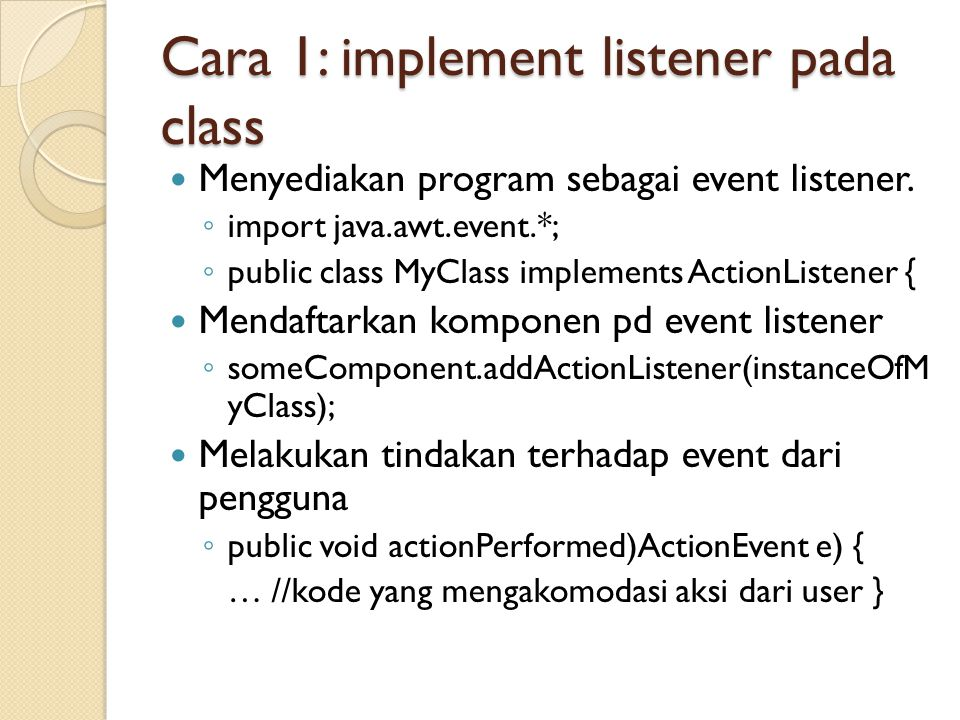 Cara 1: implement listener pada class