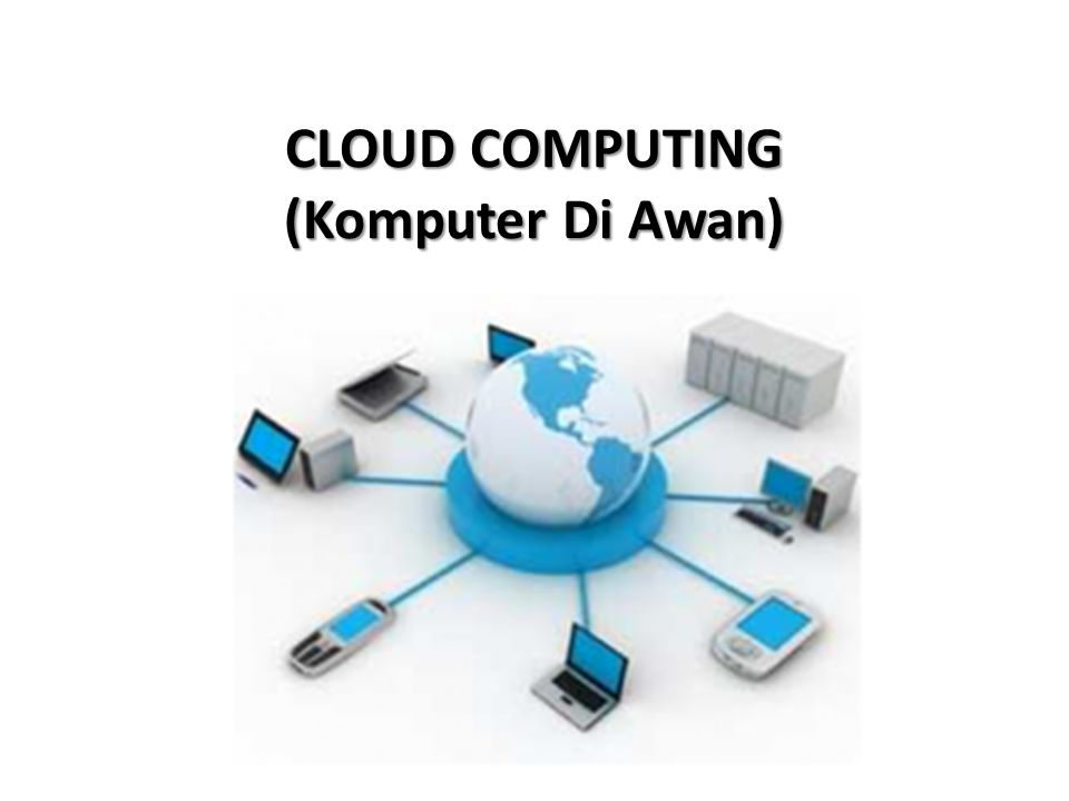 CLOUD COMPUTING (Komputer Di Awan)