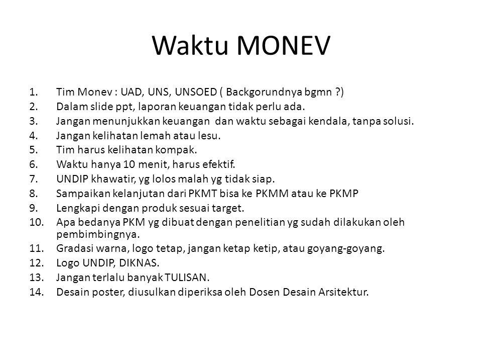 Waktu MONEV Tim Monev : UAD, UNS, UNSOED ( Backgorundnya bgmn )