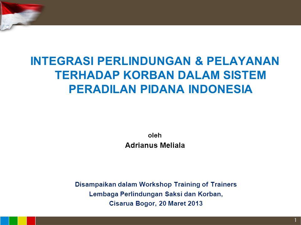 INTEGRASI PERLINDUNGAN & PELAYANAN TERHADAP KORBAN DALAM SISTEM PERADILAN PIDANA INDONESIA