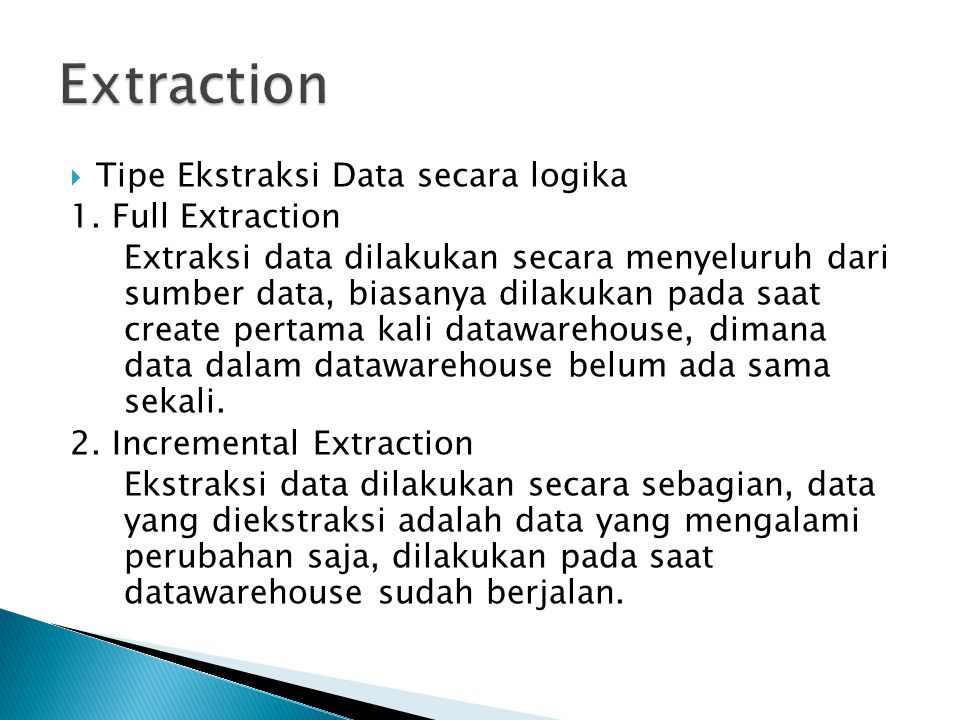 Extraction Tipe Ekstraksi Data secara logika 1. Full Extraction