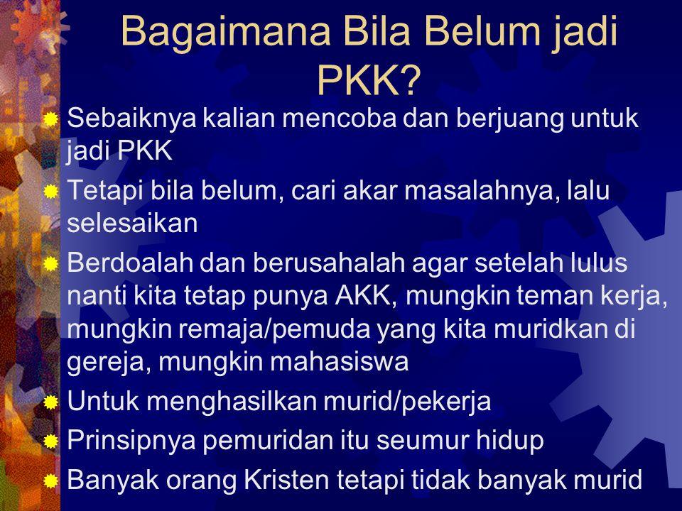Bagaimana Bila Belum jadi PKK