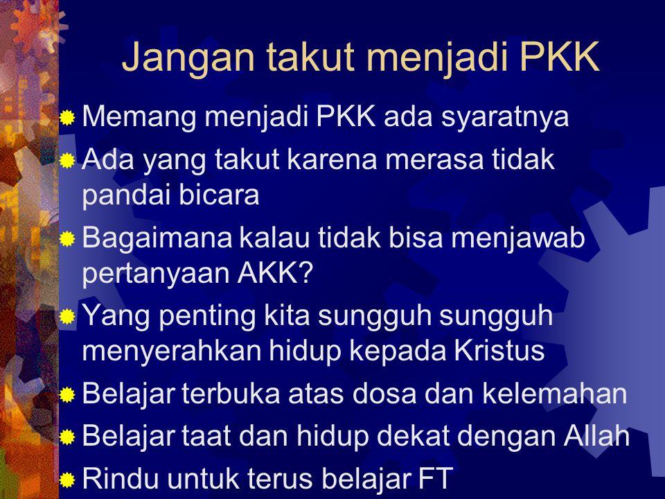 Jangan takut menjadi PKK