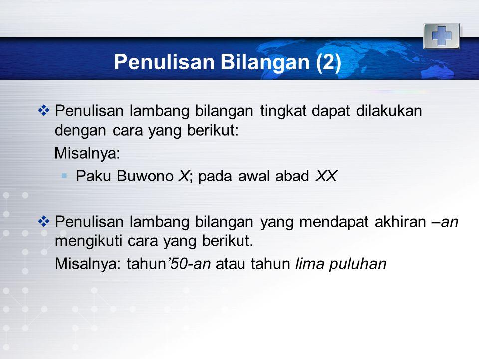 Penulisan Bilangan (2) Penulisan lambang bilangan tingkat dapat dilakukan dengan cara yang berikut: