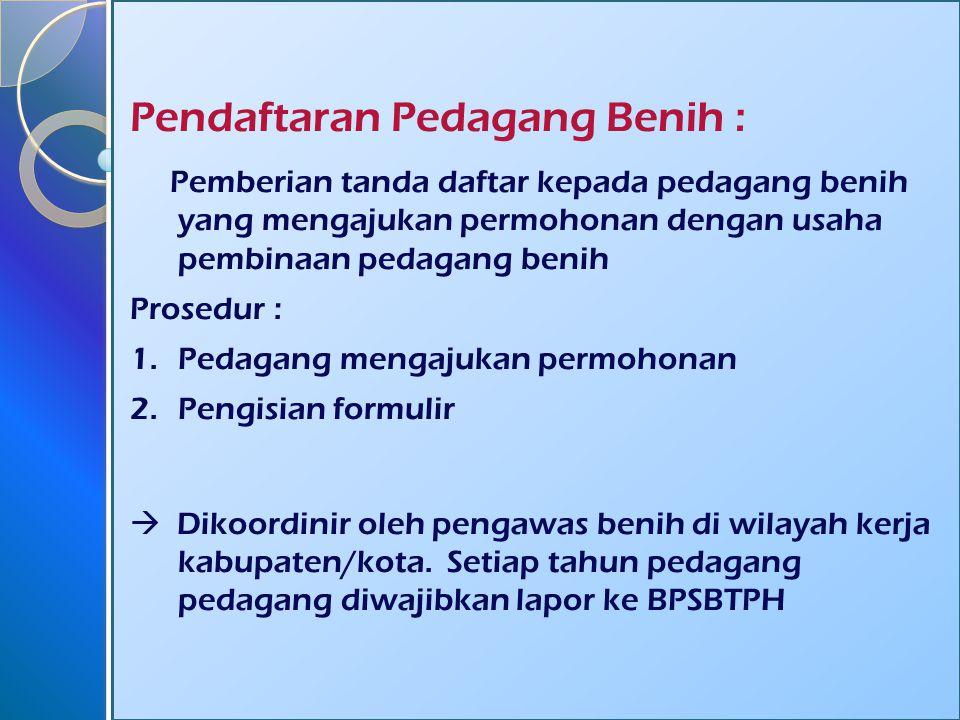 Pendaftaran Pedagang Benih :