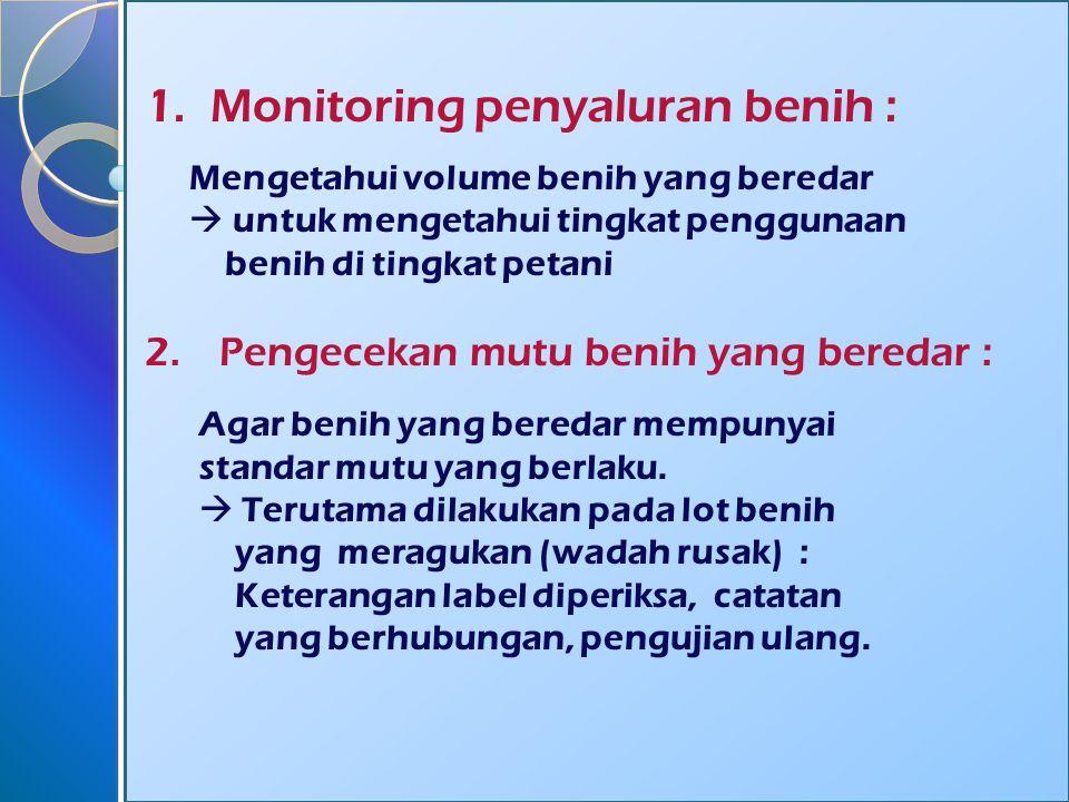 Monitoring penyaluran benih :
