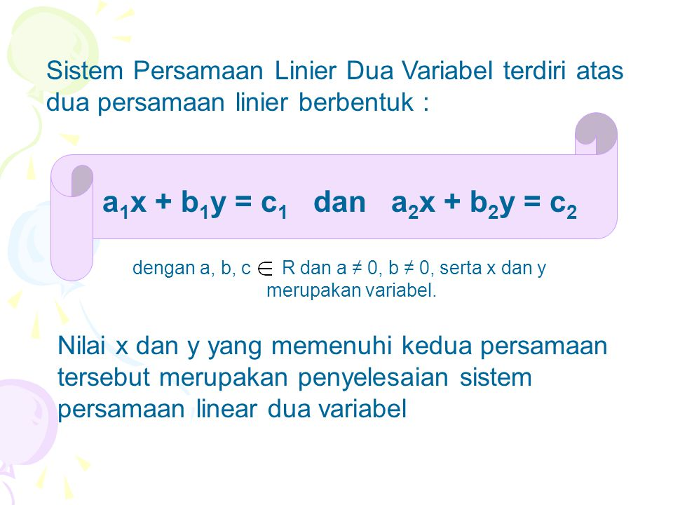 dengan a, b, c R dan a ≠ 0, b ≠ 0, serta x dan y merupakan variabel.
