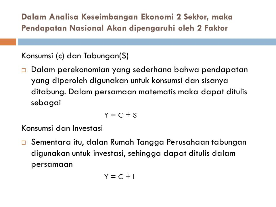 Konsumsi (c) dan Tabungan(S)