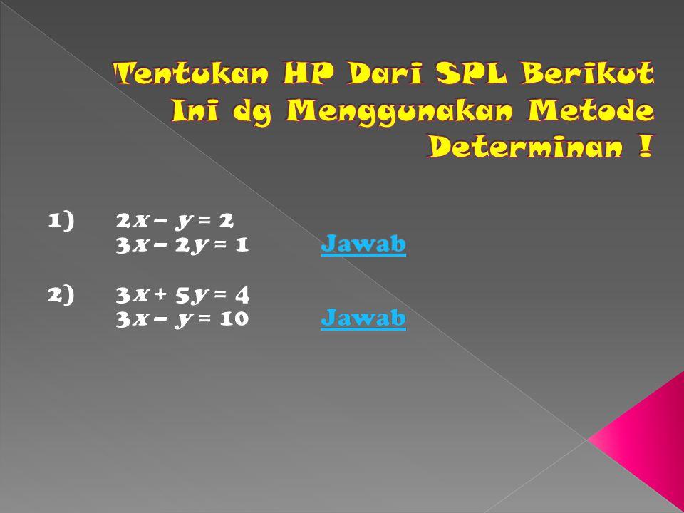 Tentukan HP Dari SPL Berikut Ini dg Menggunakan Metode Determinan !
