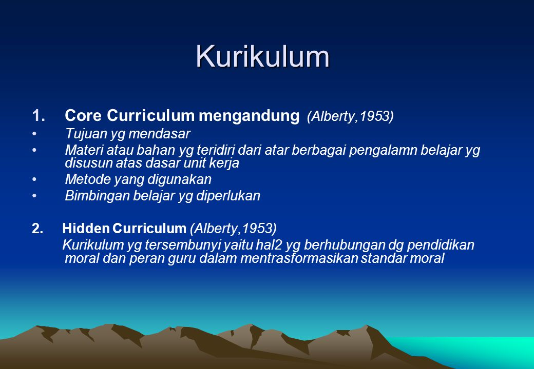 Kurikulum Core Curriculum mengandung (Alberty,1953) Tujuan yg mendasar