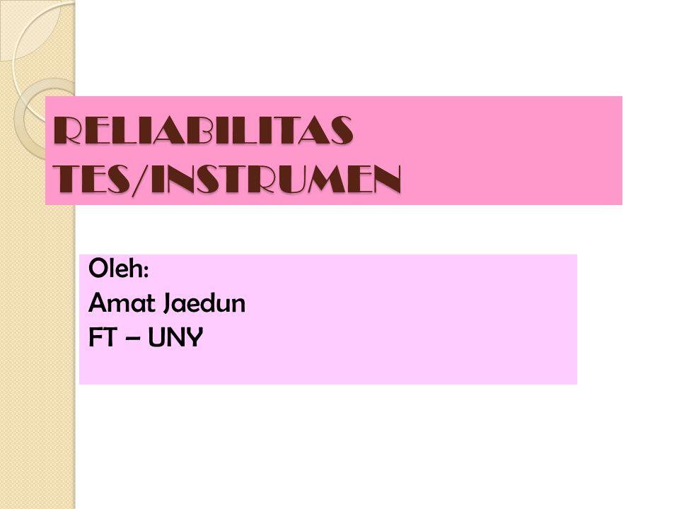RELIABILITAS TES/INSTRUMEN