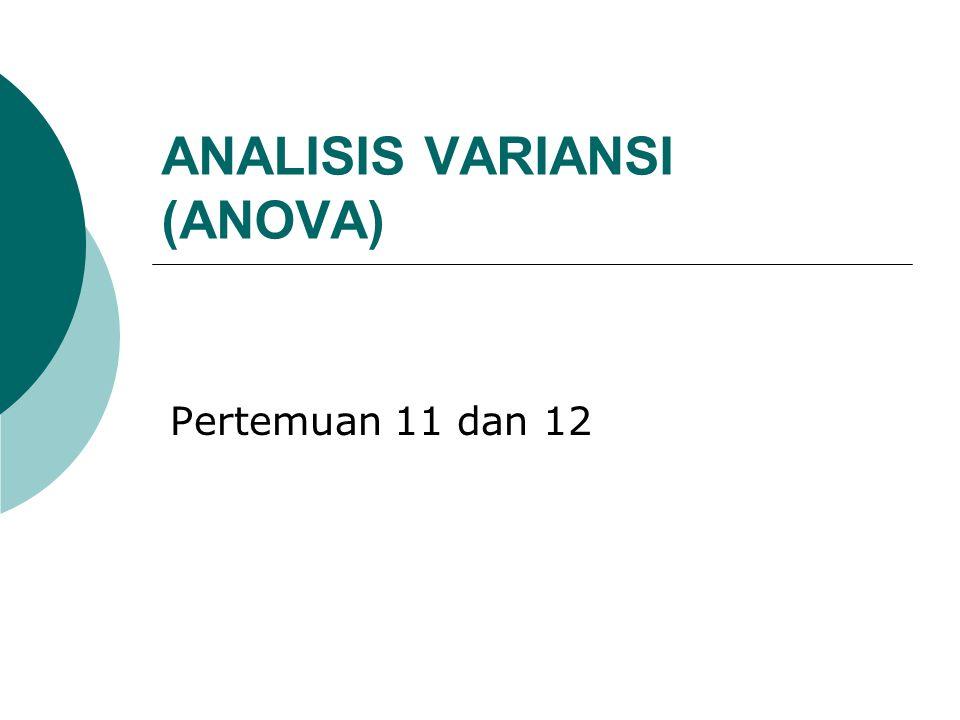 ANALISIS VARIANSI (ANOVA)