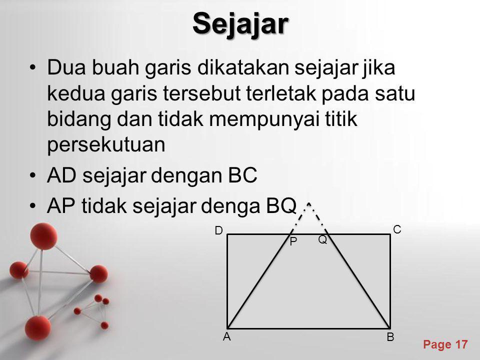 Sejajar Dua buah garis dikatakan sejajar jika kedua garis tersebut terletak pada satu bidang dan tidak mempunyai titik persekutuan.