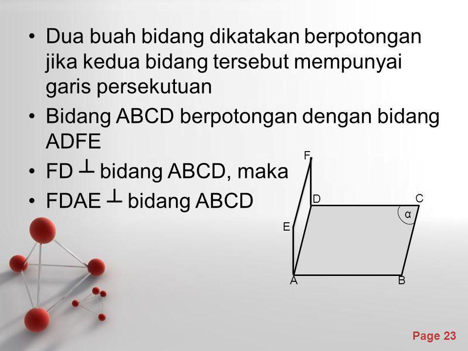 Bidang ABCD berpotongan dengan bidang ADFE FD ┴ bidang ABCD, maka