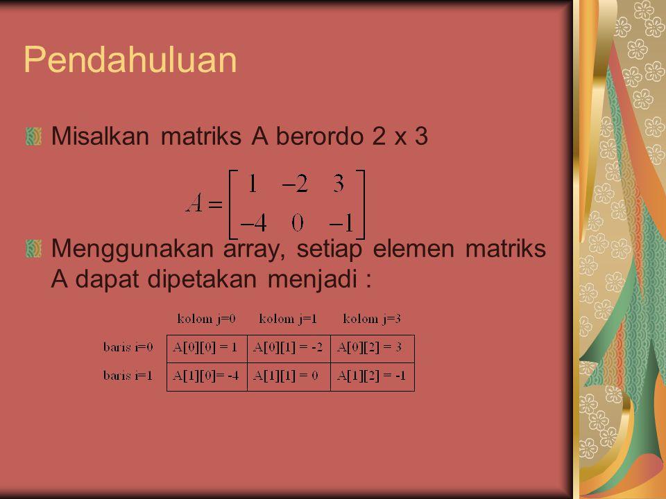 Pendahuluan Misalkan matriks A berordo 2 x 3