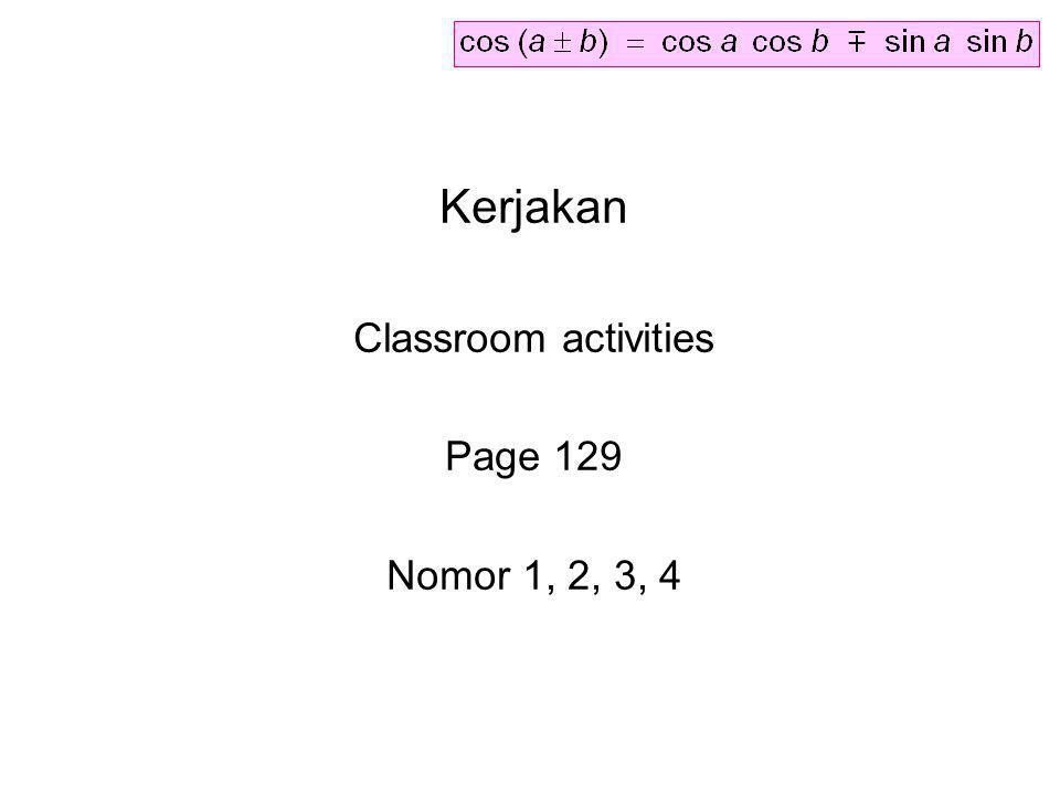Kerjakan Classroom activities Page 129 Nomor 1, 2, 3, 4