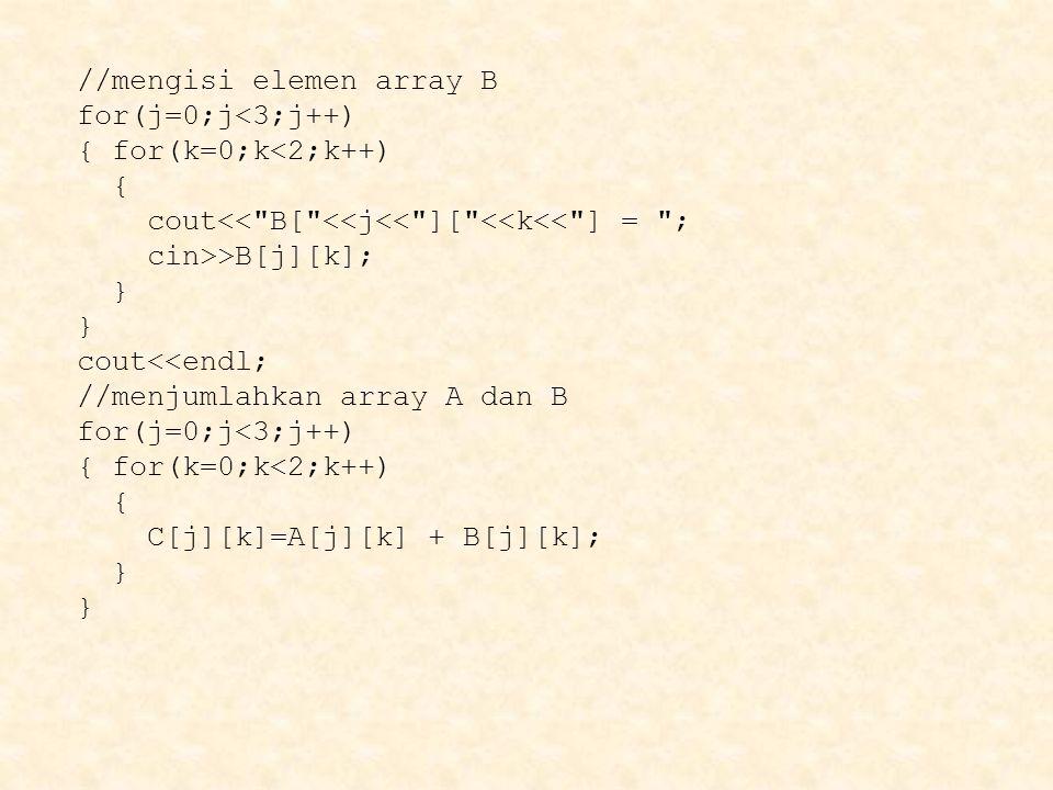 //mengisi elemen array B
