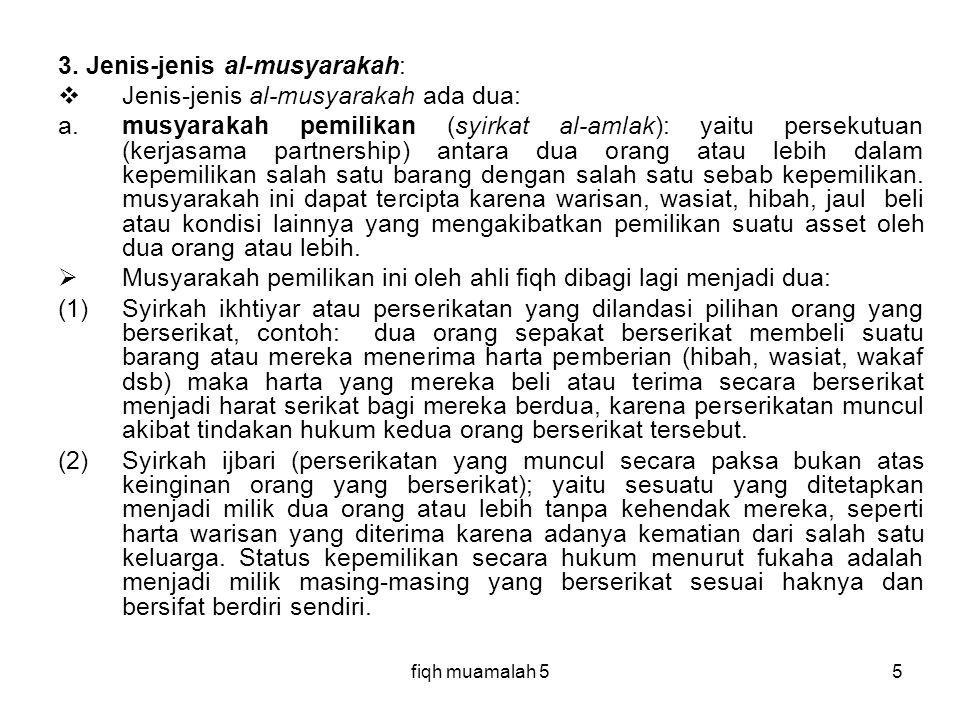 3. Jenis-jenis al-musyarakah: Jenis-jenis al-musyarakah ada dua:
